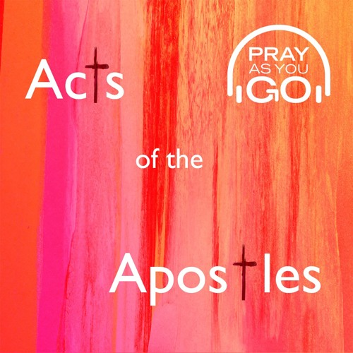 Acts of the Apostles by Pray as you go | Free Listening on