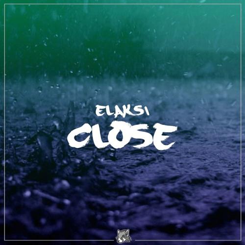 Elaksi - Close