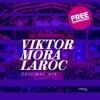 Viktor Mora - Laroc (Original Mix) [FREE DOWNLOAD]