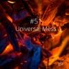 #51 Universal Mess