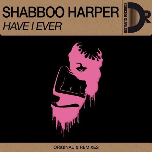 Shabboo Harper - Have I ever [EP] [DIS029]