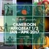 Cameroon Afrobeat Jan - Apr 2017 by DJ Talent