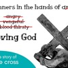 The Story of the Cross(4-23-17) | Sinners in the Hands of a Loving God #2