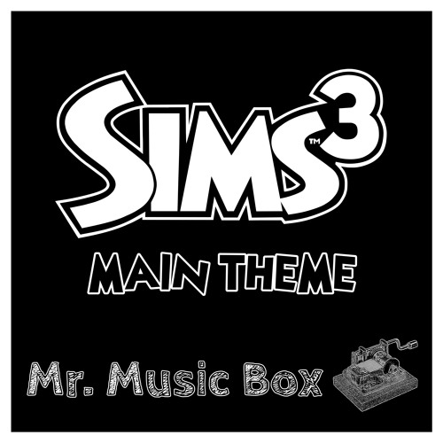 The Sims 3 - Main Theme (Music Box) by Mr. Music Box - Free download on  ToneDen