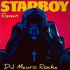 The Weeknd - Starboy(Remix DjMauro Rocka)