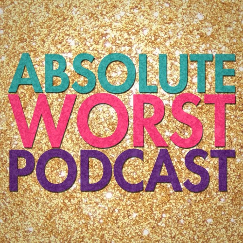Absolute Worst Podcast Episode 2: Alison's Ailments