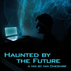 Haunted by the Future