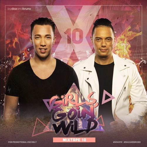 "Girls Goin' Wild 10 ""#GGWX10"" by Diaz & Bruno"