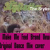 You Make Me Feel Brand New-The Stylistics  cover (Original Mixed Dance Version)