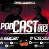 PODCAST 002 DJS FELIPE SOUZA & ABENÇOADO (PART. BUDDY POKE)