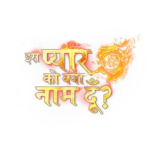Iss Pyaar Ko Kya Naam Doon | Rabba Ve by Star Plus | Free