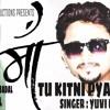 Tu Kitni Pyari Hai ( O Maa ) | Yuvi Uday Ft Rishabh badal