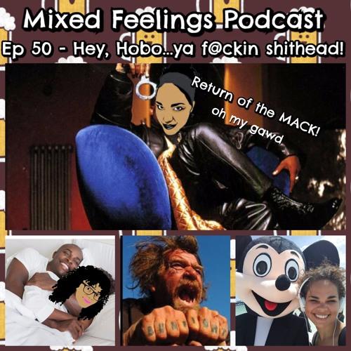 MFP Episode 50 - Hey, Hobo! ...ya f@ckin sh!thead!