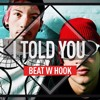 I Told You (HipHop Instrumental with hook)
