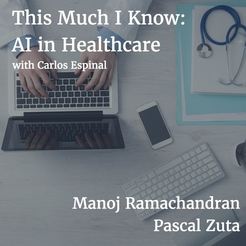 Manoj Ramachandran & Pascal Zuta on transforming healthcare with AI
