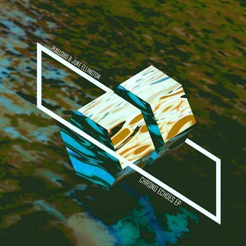 Pixelord & Juke Ellington - Chrono Echoes