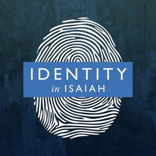 Adam Martin And Mark Saxby - Identity in Isaiah - The Light