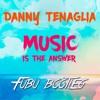 Danny Tenaglia - Music Is The Answer - Bootleg