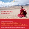 La fuente de la felicidad y el sufrimiento - Conferencia_Lama Michel Rinpoche_Almeria 16-05-2017 mp3