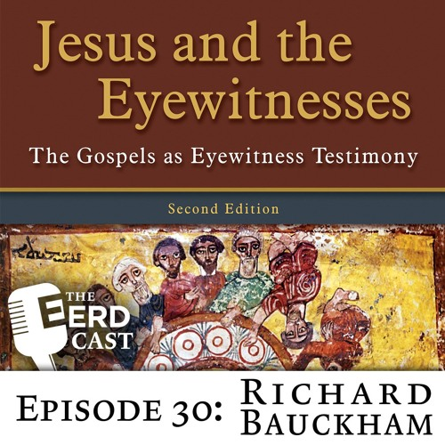 Richard Bauckham — Jesus and the Eyewitnesses