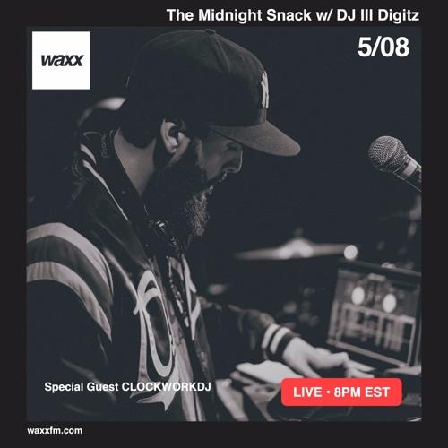 The Midnight Snack w/ DJ Ill Digitz on @WAXXFM (Episode 004) (05.08.17) (Special Guest ClockworkDJ)