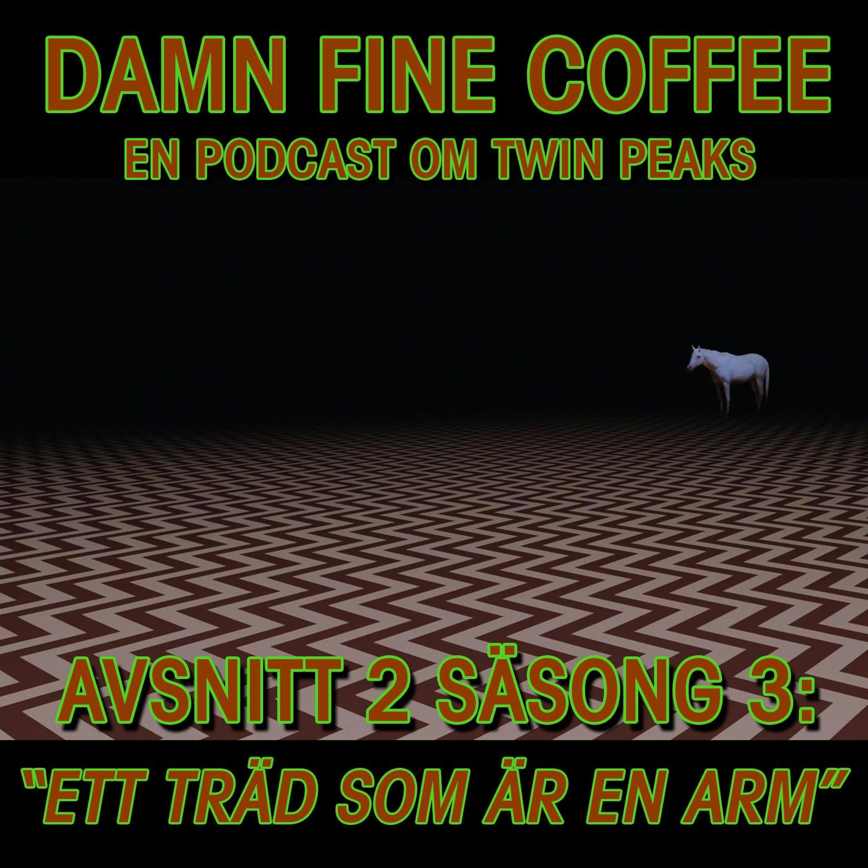 """Säsong03_Episod02: """"Ett Träd Som Är En Arm"""""""