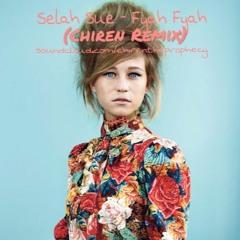 Selah Sue - Fyah Fyah (Chiren Remix)