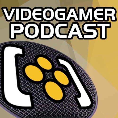 VideoGamer Podcast #214 - Destined For Greatness