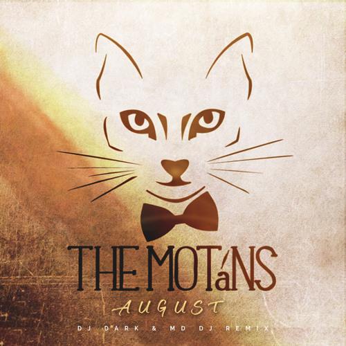 The Motans - August (Dj Dark & MD Dj Remix)