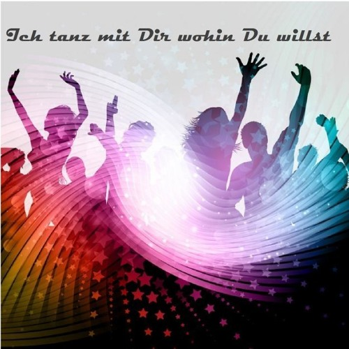 Ich tanz mit dir wohin du willst (Step by Step Mix)