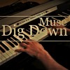 Dig Down (Muse) Piano Cover