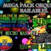 - MEGA SPECIAL PACK ORQUESTAS BAILABLES ECUATORIANAS RMX SOLO  EXITOS KNX REMIX