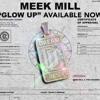 Meek Mill -  Glow Up