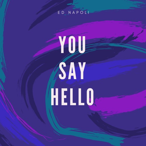 Pic Schmitz - You Say Hello feat. MG (Written by Ed Napoli)