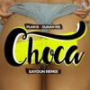 CHOCA - Remix