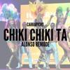 Carrapicho - Chiki Chiki Ta(Alonso Remode)