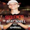 SEQUENCIA DE BEAT BOREL 001 [[ DJ GABRIEL DO BOREL ]] SÓ COROOO BRABOOOOO Portada del disco