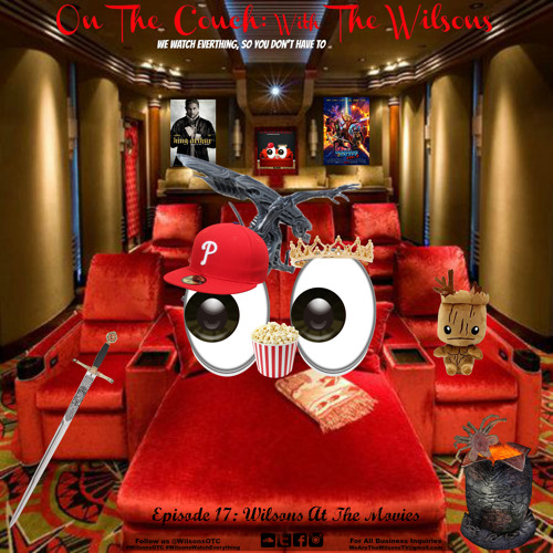 On The Couch With The Wilsons EP17: Wilsons At The Movies