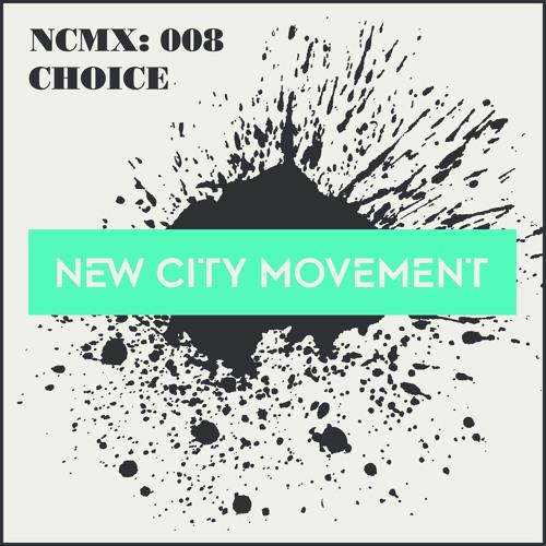 NCM GUEST MIX 008: CHOICE