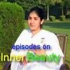 Inner Beauty Ep 01 ~Awakening with Brahma Kumaris - Sister Shivani