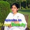 Inner Beauty Ep 3 ~Awakening with Brahma Kumaris -Sister Shivani