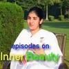 Inner Beauty Ep 4 ~Awakening with Brahma Kumaris -Sister Shivani