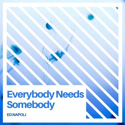 Pedro Cazanova & Pic Schmitz feat. Ally Rhodes - Everybody Needs Somebody (Written by Ed Napoli)