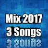 Mix 2017 3 Songs