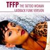 TFFP - The Tattoo Woman Laidback Funk Version