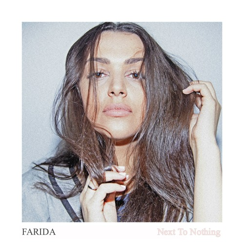 Farida - Next To Nothing (Prod by Ross O'Donoghue)