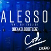 alesso ft. roy english - cool (deako bootleg)