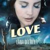 Lana Del Rey - Love (TeddyBear Remix)