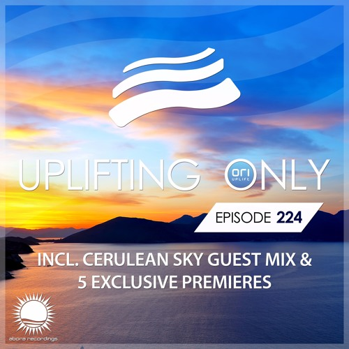 Uplifting Only 224 (incl. Cerulean Sky Guestmix) (May 25, 2017)