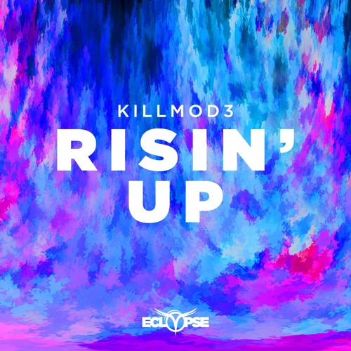 Killmod3 - Risin' Up [FREE DOWNLOAD]